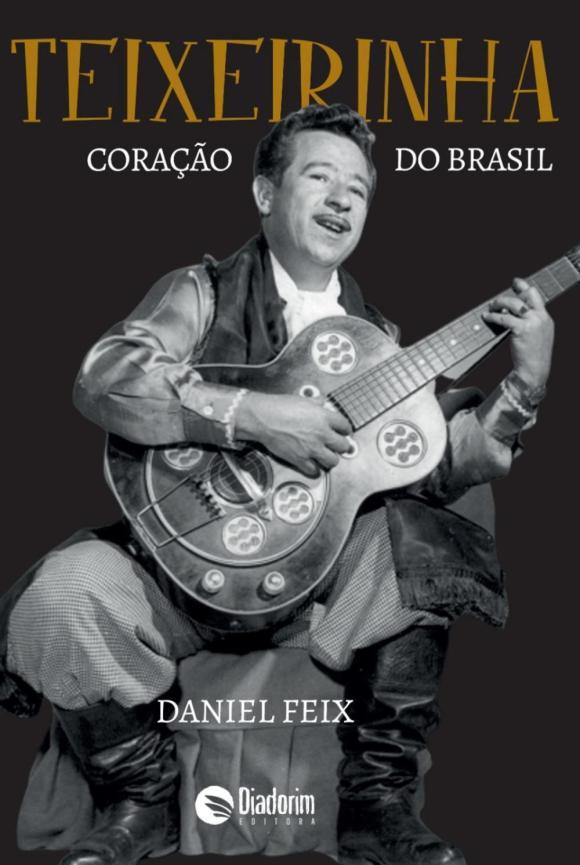 Capa do livro Teixeirinha - coração do Brasil